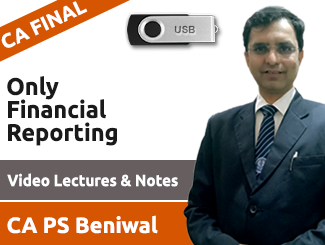 CA Final Only Financial Reporting Video Lectures by CA PS Beniwal (USB)