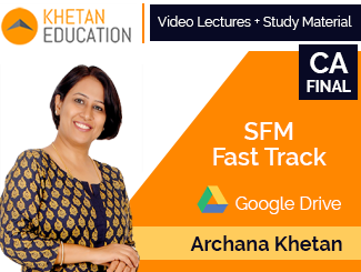 CA Final SFM Fast Track Video Lectures by CFA Archana Khetan (Download)