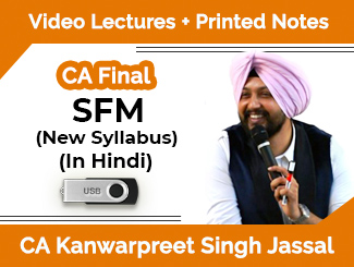 CA Final New Syllabus SFM Video Lectures in Hindi by CA Kanwarpreet Singh Jassal (USB)