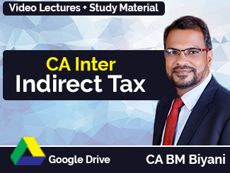 CA Inter Indirect Tax Video Lectures by CA BM Biyani (Download)
