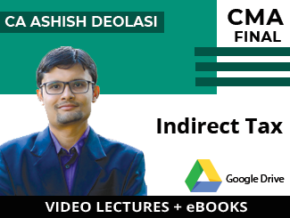 CMA Final IDT Video Lectures by CA Ashish Deolasi (Download)