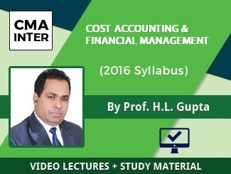 CMA Inter Cost Accounting & Financial Management Video Lectures by Prof HL Gupta (2016 Syllabus) (Online)