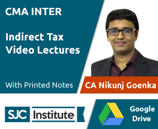 CMA Inter Indirect Tax Video Lectures by CA Nikunj Goenka (Download)