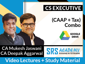 CS Executive (CAAP + Tax) Combo Video Lectures by CA Mukesh Jaswani & CA Deepak Aggarwal (Download)