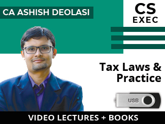 CS Executive Tax Laws & Practice Video Lectures by CA Ashish Deolasi (USB + Books)