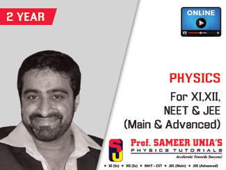 Physics Lectures By Sameer Unia For XI,XII, JEE (Main & Advanced) & NEET - Online - Two Year