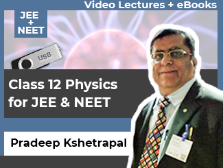 Class 12 Physics Video Lectures for JEE & NEET by Pradeep