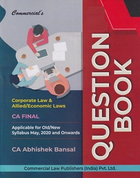 Commercials Corporate Economic & Allied Laws Question Book for CA Final (Old & New Syllabus) by CA Abhishek Bansal