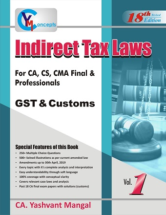 Conceptual Learning on Indirect Tax Laws Book for CA, CS, CMA Final by CA Yashvant Mangal