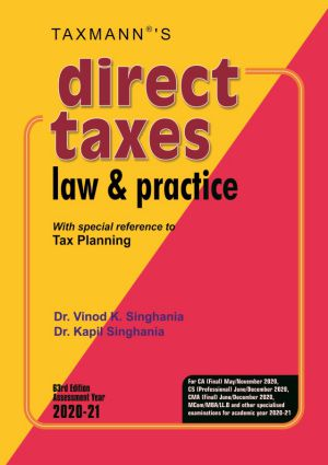 Direct Taxes Law & Practice Book for CA, CS, CMA Final & Other Exams by Vinod K Singhania, Kapil Singhania