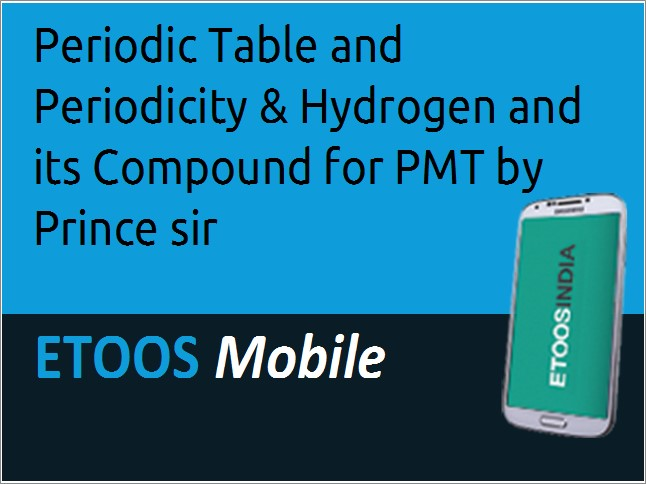 Periodic Table And Periodicity Hydrogen And Its Compound For Neet