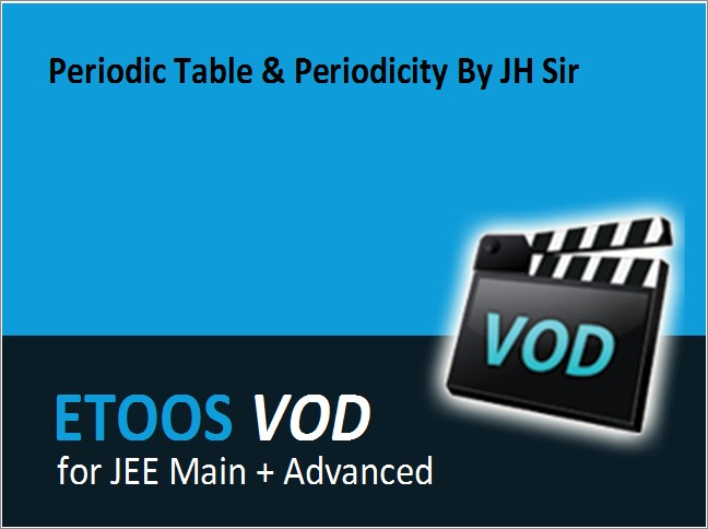 Periodic Table Periodicity By Jh Sir Vod By Etoos