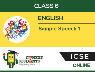 ICSE Board : Class 6 - English (Speech Writing) Chapter on Sample