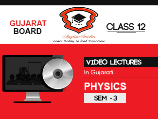 GSEB Class 12 Physics Teachers Video Lecture in Gujarati