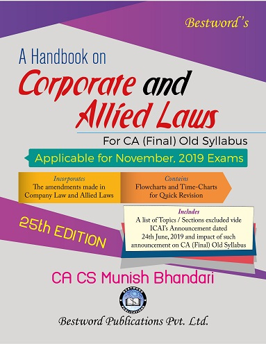 Bestword`s A Handbook on Corporate and Allied Laws - By CA CS Munish Bhandari - 25th Edition - For CA (Final) November, 2019 Exams (Old Syllabus)