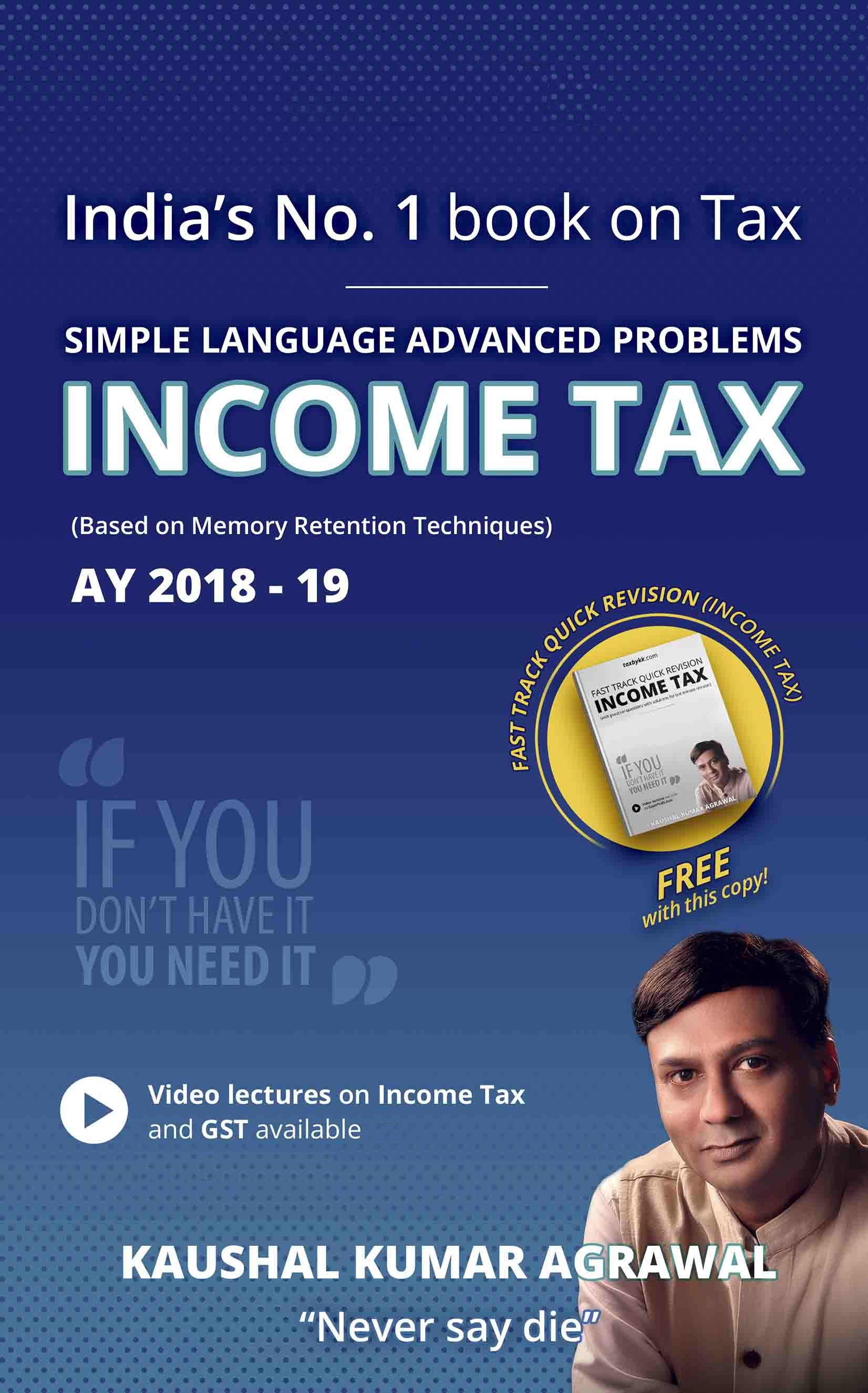 India No 1 Book on Income Tax based on Memory Retention Techniques by CS Kaushal K Agrawal